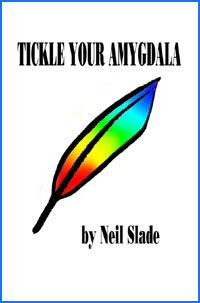Tickle Your Amygdala by Neil Slade cover
